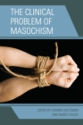 Image for The clinical problem of masochism