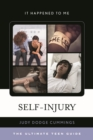 Image for Self-injury: the ultimate teen guide : No. 46