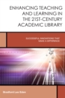 Image for Enhancing teaching and learning in the 21st-century academic library: successful innovations that make a difference : 2