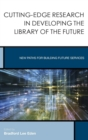 Image for Cutting-edge research in developing the library of the future