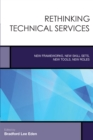 Image for Rethinking technical services  : new frameworks, new skill sets, new tools, new roles