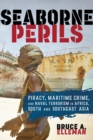 Image for Seaborne perils: piracy, maritime crime, and naval terrorism in Africa, South and Southeast Asia