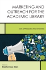 Image for Marketing and outreach for the academic library  : new approaches and initiatives