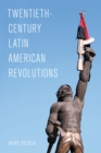 Image for Twentieth-century Latin American revolutions
