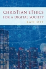 Image for Christian Ethics for a Digital Society