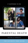 Image for Parental death: the ultimate teen guide : No. 56