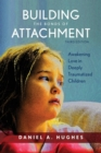 Image for Building the bonds of attachment  : awakening love in deeply traumatized children
