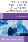 Image for Open Access and the Future of Scholarly Communication : Implementation
