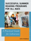 Image for Successful Summer Reading Programs for All Ages : A Practical Guide for Librarians