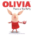 Image for OLIVIA Plans a Tea Party : From the Fancy Keepsake Collection