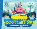 Image for Hippos Can't Swim : and other fun facts
