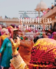 Image for Through the Lens of Anthropology : An Introduction to Human Evolution and Culture