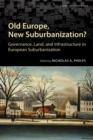 Image for Old Europe, new suburbanization?: governance, land, and infrastructure in European suburbanization