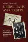 Image for Liberal Hearts and Coronets: The Lives and Times of Ishbel Marjoribanks Gordon and John Campbell Gordon, the Aberdeens