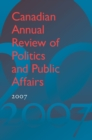 Image for Canadian Annual Review of Politics and Public Affairs 2007