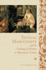 Image for Textual Masculinity and the Exchange of Women in Renaissance Venice