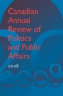 Image for Canadian Annual Review of Politics and Public Affairs 2008