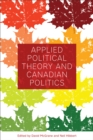 Image for Applied Political Theory and Canadian Politics