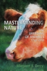 Image for Masterminding Nature : The Breeding of Animals, 1750-2010
