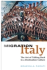 Image for Migration Italy : The Art of Talking Back in a Destination Culture