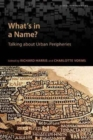 Image for What's in a Name? : Talking about Urban Peripheries