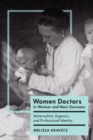 Image for Women Doctors in Weimar and Nazi Germany: Maternalism, Eugenics, and Professional Identity