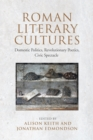 Image for Roman Literary Cultures: Domestic Politics, Revolutionary Poetics, Civic Spectacle : Volume 55