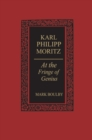 Image for Karl Philipp Moritz: At the Fringe of Genius