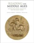 Image for Reading the Middle Ages : Sources from Europe, Byzantium, and the Islamic World