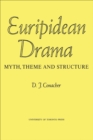 Image for Euripidean Drama: Myth, Theme and Structure