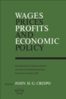 Image for Wages, Prices, Profits, and Economic Policy: Proceedings of a Conference held by the Centre for Industrial Relations, University of Toronto, 1967