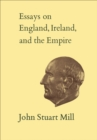 Image for Essays on England, Ireland, and Empire: Volume VI
