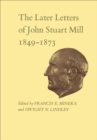 Image for Later Letters of John Stuart Mill 1849-1873: Volumes XIV-XVII