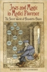Image for Jews and Magic in Medici Florence : The Secret World of Benedetto Blanis