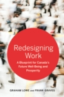 Image for Redesigning Work : A Blueprint for Canada's Future Well-being and Prosperity