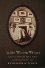 Image for Italian Women Writers : Gender and Everyday Life in Fiction and Journalism, 1870-1910