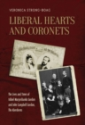 Image for Liberal Hearts and Coronets : The Lives and Times of Ishbel Marjoribanks Gordon and John Campbell Gordon, the Aberdeens