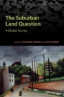 Image for The Suburban Land Question : A Global Survey