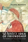 Image for Dante's Idea of Friendship : The Transformation of a Classical Concept