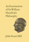 Image for Examination of Sir William Hamilton's Philosophy: Volume IX