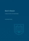 Image for Dot It Down: A Story of Life in the North-West