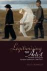 Image for Legitimizing the artist  : manifesto writing and European modernism, 1885-1915