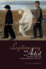 Image for Legitimizing the artist: manifesto writing and European modernism, 1885-1915