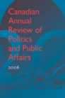Image for Canadian Annual Review of Politics and Public Affairs 2006.