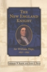 Image for New England Knight: Sir William Phips, 1651-1695