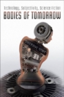 Image for Bodies of Tomorrow: Technology, Subjectivity, Science Fiction