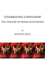 """Image for """"Celebrating confusion"""": the theatre of Frank McGuinness"""