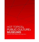 Image for Hot topics, public culture, museums