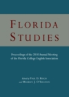Image for Florida studies: proceedings of the 2010 Annual General Meeting of the Florida College English Association