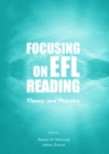 Image for Focusing on EFL reading: theory and practice